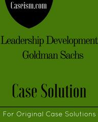 Leadership Development at Goldman Sachs Case Solution