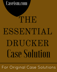 THE ESSENTIAL DRUCKER Case Solution
