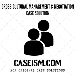 cross cultural negotiation case study Cross-cultural challenges: improving the quality of care for culture care accommodation/negotiations with helpful cross-cultural clinical case studies and.