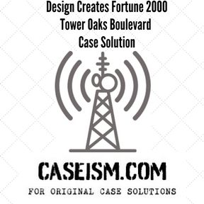 design-creates-fortune-2000-tower-oaks-boulevard-case-solution
