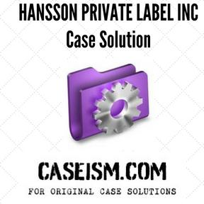 Hansson Private Label Case Solution ... - Harvard Case Studies