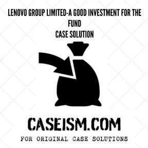 Lenovo Group Limited-A Good Investment for the Fund CASE SOLUTION