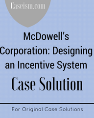 McDowell's Corporation- Designing an Incentive System Case Solution
