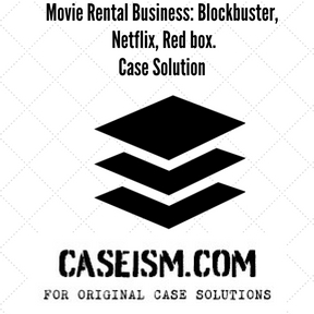 movie rental business blockbuster netflix red box case solution