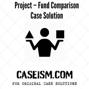 project fund comparison case solution