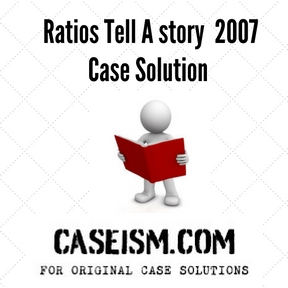 ratios tell a story 2007 case solution