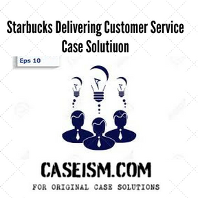 case study just who is the starbucks customer Starbucks hbs case study essay it's just a matter of starbucks chad ogle mgmt 620 hbs case 9 starbucks: delivering customer service.