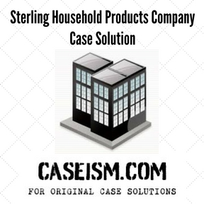 sterling household products company case solution
