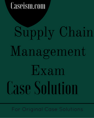Supply Chain Management Exam Case Solution