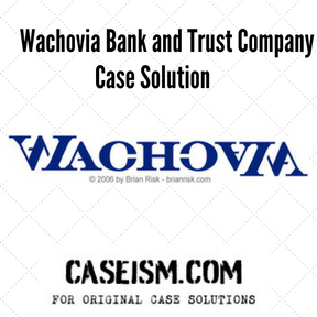 wachovia case analysis New wachovia (b) menu suggested topics new wachovia (b) case study carliss y baldwin jeremy swinson save access to case studies expires six months.