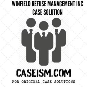 Winfield Refuse Management Inc case solution