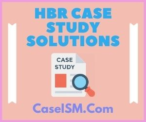 HBR Case Study Solutions