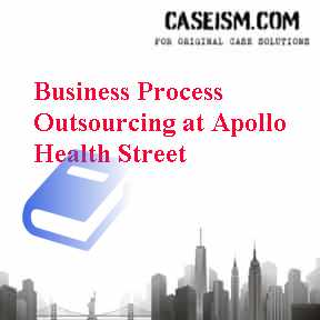 Business Process Outsourcing at Apollo Health Street Case Solution