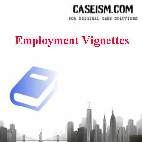 Employment Vignettes Case Solution