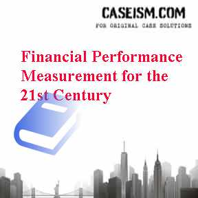 Financial Performance Measurement for the 21st Century Case Solution