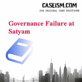 Governance Failure at Satyam Case Solution