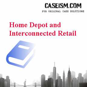 Home Depot and Interconnected Retail Case Solution