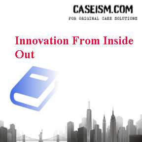 Innovation From Inside Out Case Solution