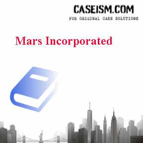 case study of mars inc Mars inc (mars) is one of the largest privately owned businesses that purchases more than $4 billion of materials annually it is the producer of many well-known brands including mars, twix and m&ms.