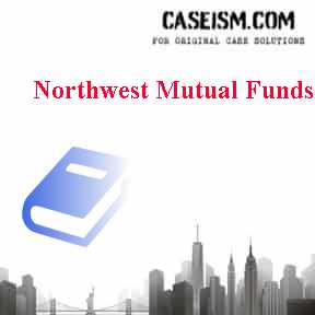 Northwest Mutual Funds Case Solution