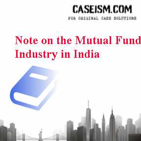 Note on the Mutual Fund Industry in India Case Solution
