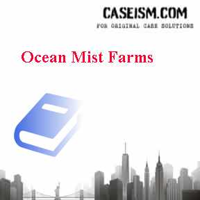 Ocean Mist Farms Case Solution