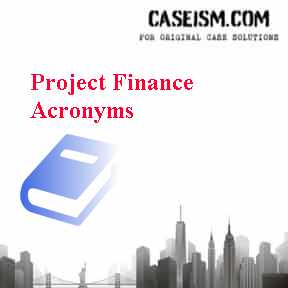 Project Finance Acronyms Case Solution