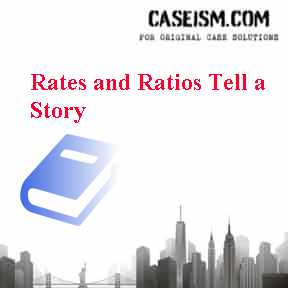 Rates and Ratios Tell a Story Case Solution
