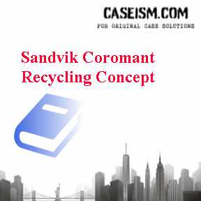 Sandvik Coromant Recycling Concept Case Solution and