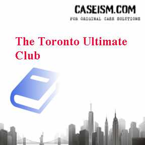 The Toronto Ultimate Club Case Solution