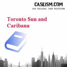 toronto sun and caribana case study Toronto sun and caribana case solution,toronto sun and caribana case analysis, toronto sun and caribana case study solution, it was june 5, 2008 and the senior.
