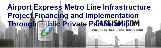 airport express metro line infrastructure project financing and implementation through public privat Operations on the airport express line, a ppp project between dmrc and concessionaire delhi airport metro express private ltd (daempl), a subsidiary of reliance infrastructure, started in.