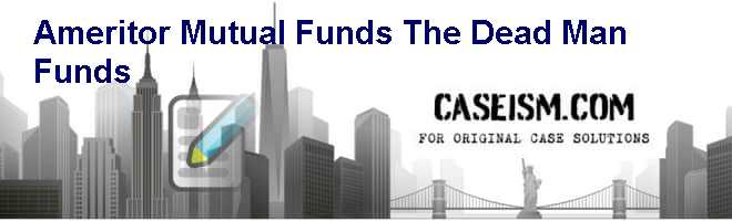 "Ameritor Mutual Funds: The ""Dead Man Funds"" Case Solution"