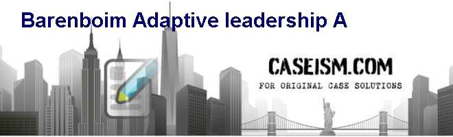 Barenboim: Adaptive leadership (A) Case Solution
