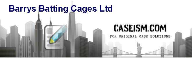 Barry's Batting Cages Ltd. Case Solution