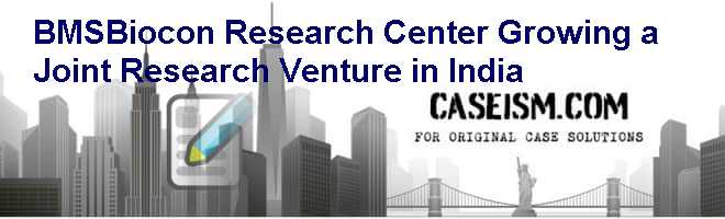 BMS-Biocon Research Center: Growing a Joint Research Venture in India Case Solution