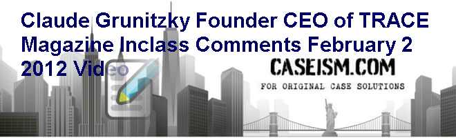 Claude Grunitzky Founder & CEO of TRACE Magazine In-class Comments February 2 2012 Video Case Solution
