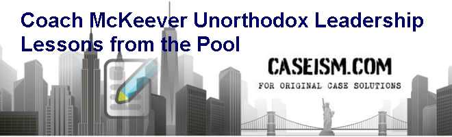 Coach McKeever: Unorthodox Leadership Lessons from the Pool Case Solution