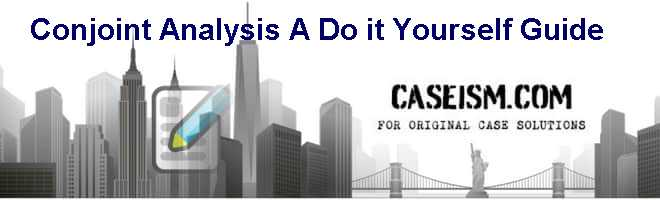 Conjoint Analysis: A Do it Yourself Guide Case Solution