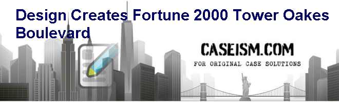 Design Creates Fortune: 2000 Tower Oakes Boulevard Case Solution