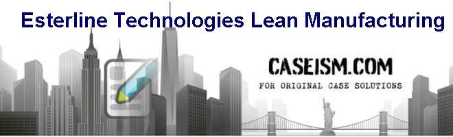 Esterline Technologies: Lean Manufacturing Case Solution