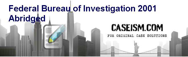 Federal Bureau of Investigation 2001 (Abridged) Case Solution