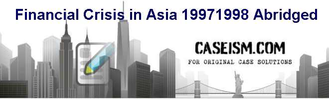 Financial Crisis in Asia: 1997-1998 (Abridged) Case Solution