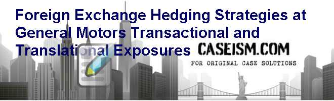 foreign exchange hedging strategies at toyota case study solution Foreign exchange rate exposure of automotive makers: case study authors peng liu yuanyuan zhao advisor göran anderson master thesis autumn 2009.