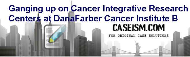 Dana-Farber Cancer Institute HBS Case Analysis