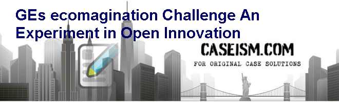 GEs ecomagination Challenge: An Experiment in Open Innovation Case Solution