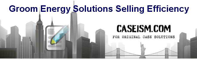 Groom Energy Solutions: Selling Efficiency Case Solution