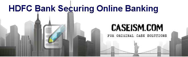HDFC Bank – Securing Online Banking Case Solution