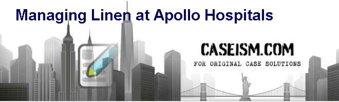 Managing Linen at Apollo Hospitals Case Solution