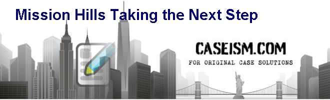 Mission Hills: Taking the Next Step Case Solution